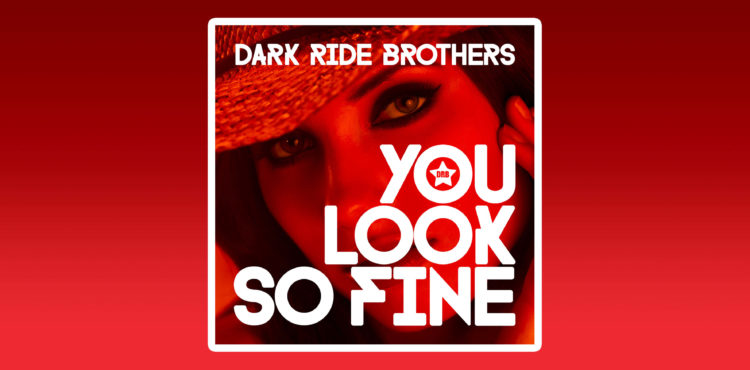 Dark Ride Brothers - You Look So Fine