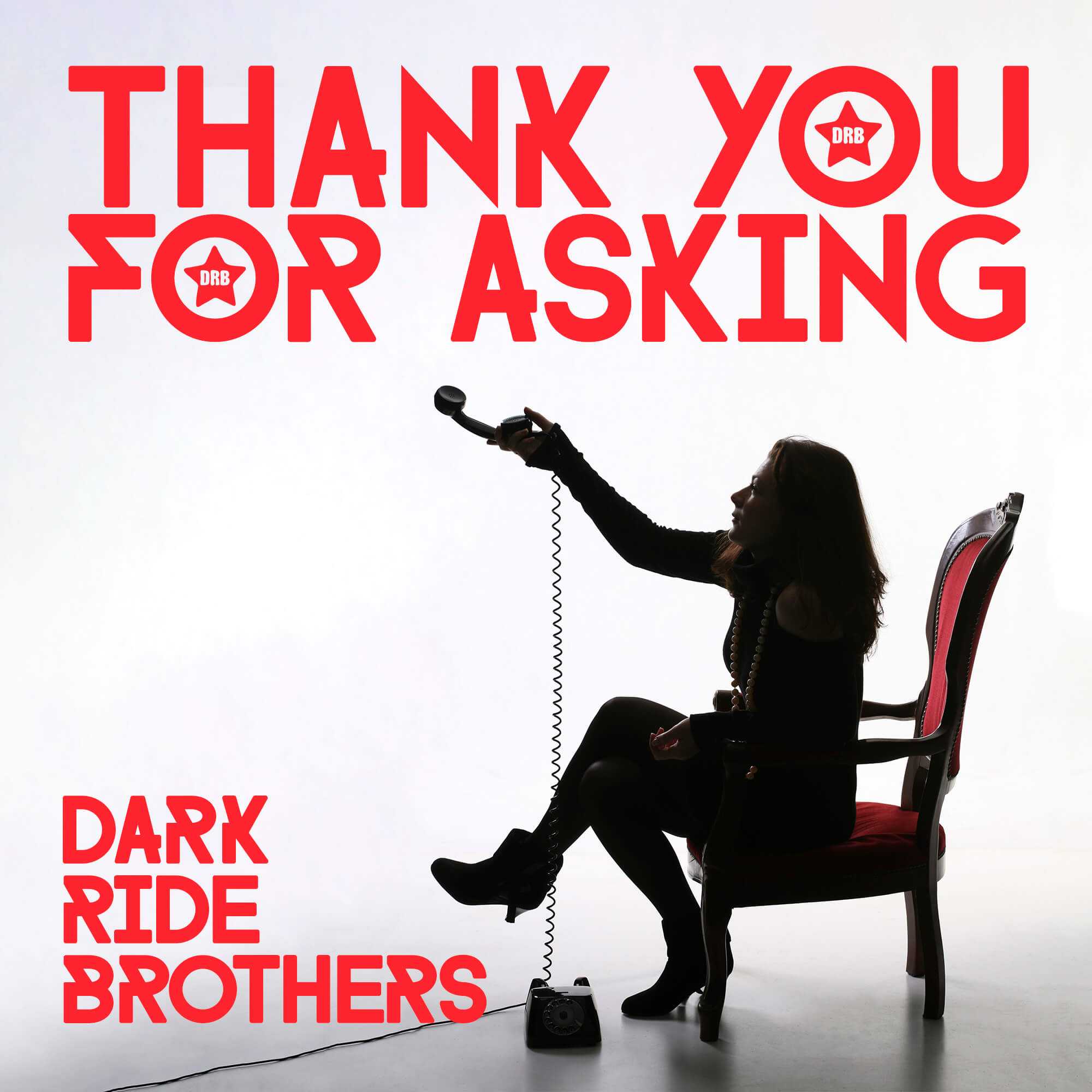 "Dark Ride Brothers Single  ""Thank You For Asking"" (2018)"